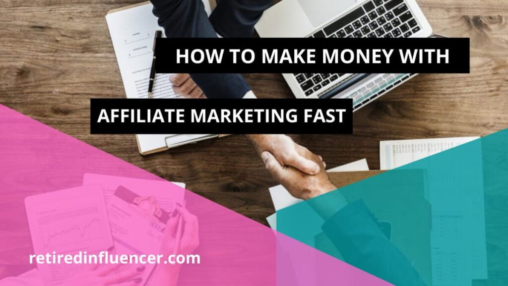 best and easy way to make money with affiliate marketing fast