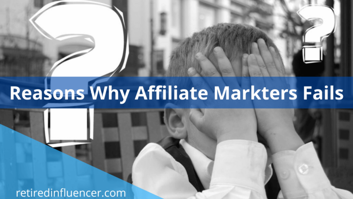 Why you fail with affiliate marketing