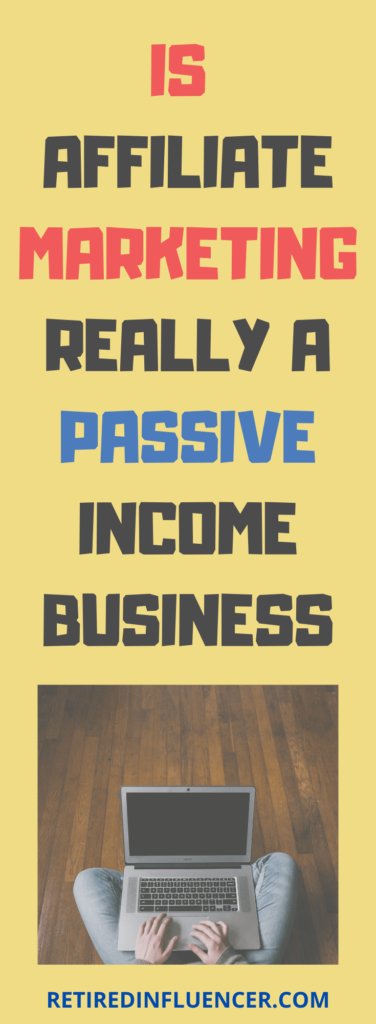 Is affiliate marketing really a passive income