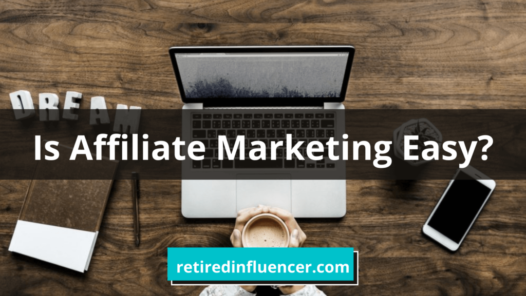 is affiliate marketing easy