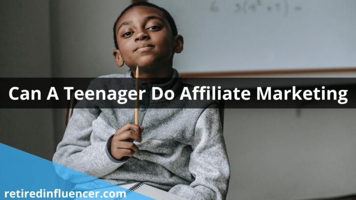 can teenager do affiliate marketing